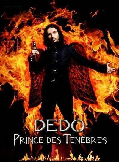 Dédo, prince des ténèbres et de l'humour.