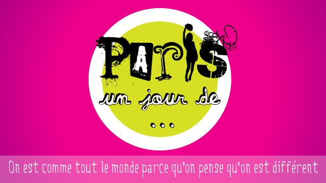 Paris, un jour de… découverte d'une jolie websérie.