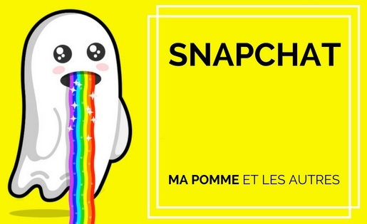 Snapchat : ma pomme et les autres.
