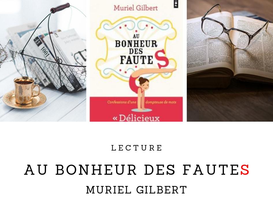 Au bonheur des fautes de Muriel Gilbert