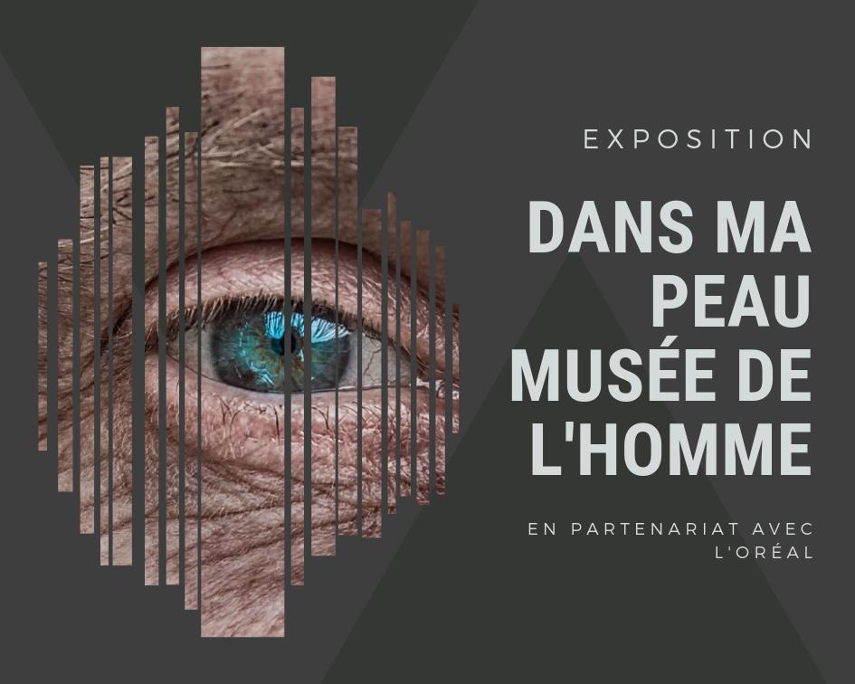 Exposition : Dans ma peau au Musée de l'Homme