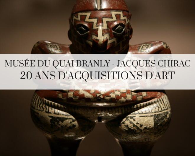 Musée du quai Branly-Jacques Chirac : 20 ans d'acquisitions d'oeuvres d'art