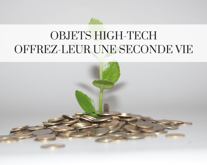Offrez une seconde vie à vos objets high-tech