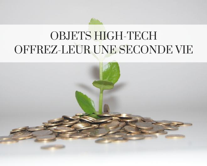 Offrez une seconde vie à vos objets high-tech