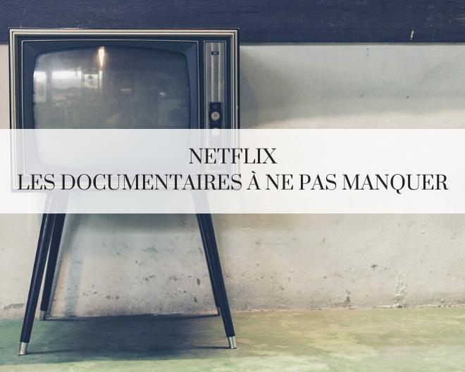 Netflix : les documentaires à voir sans tarder