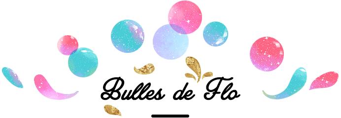 Bulles de Flo - Blog humeur, culture